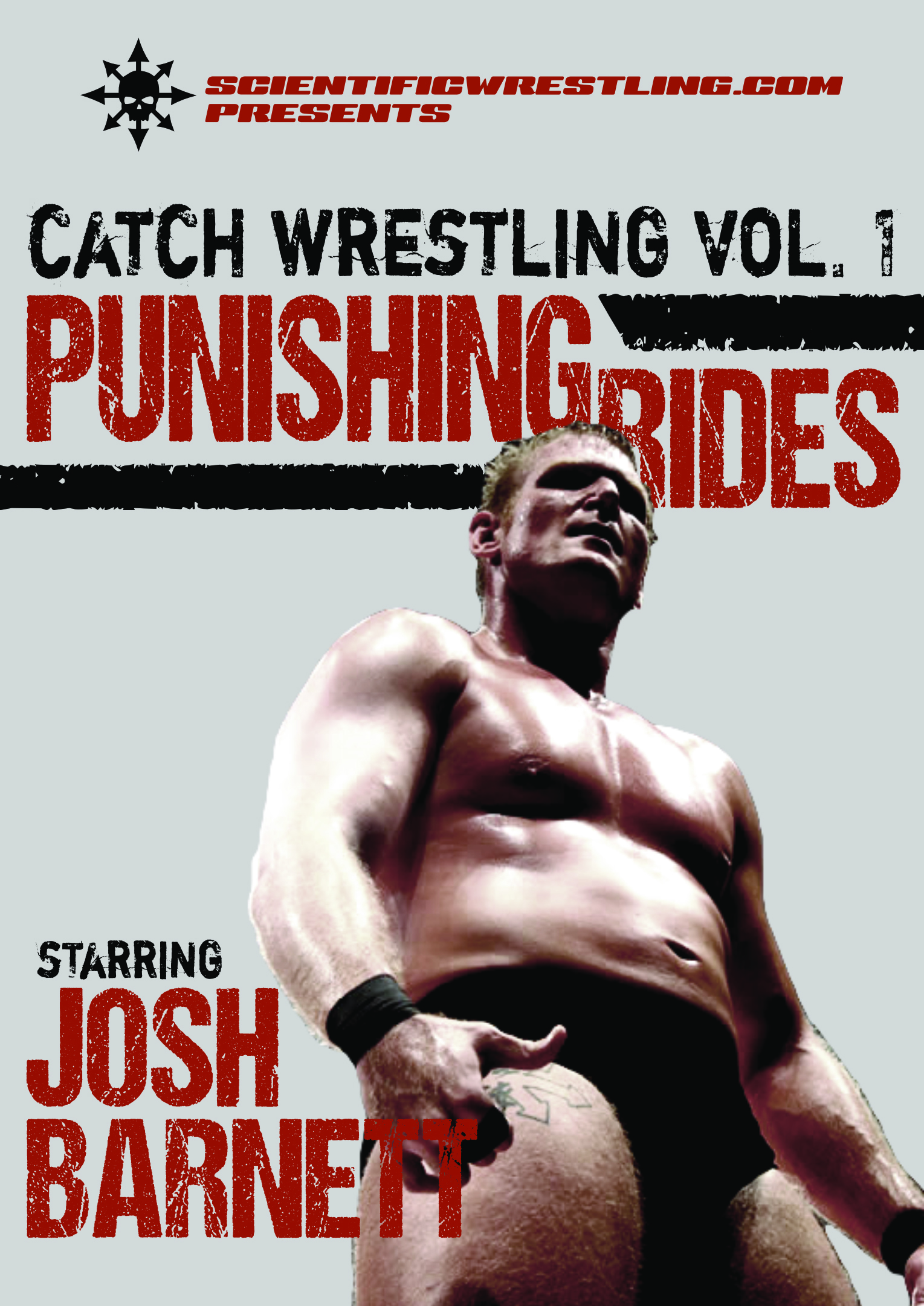 Josh Barnett's Catch Wrestling Vol. 1 - PUNISHING RIDES