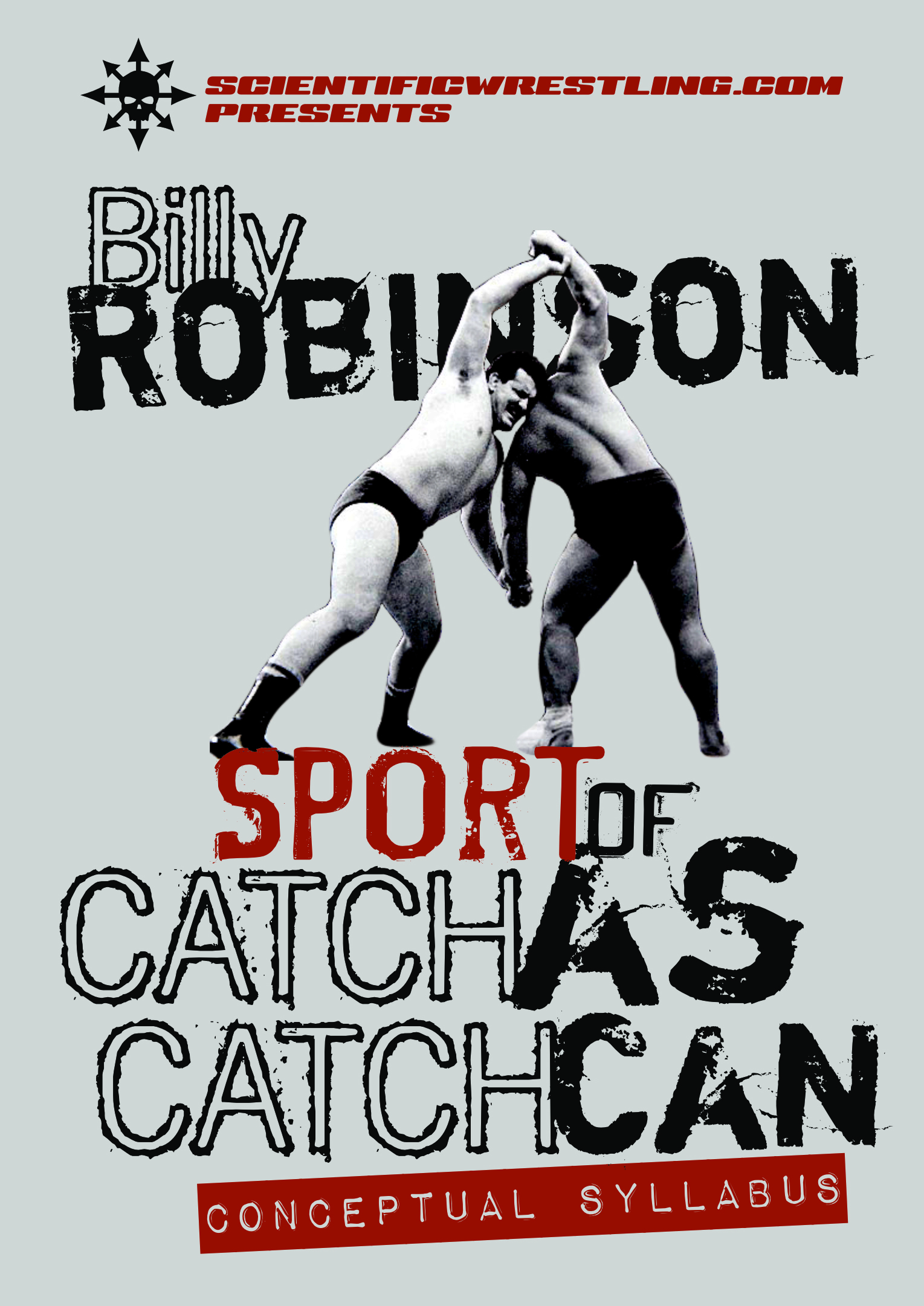 The Sport of Catch-As-Catch-Can Conceptual Syllabus starring Billy Robinson