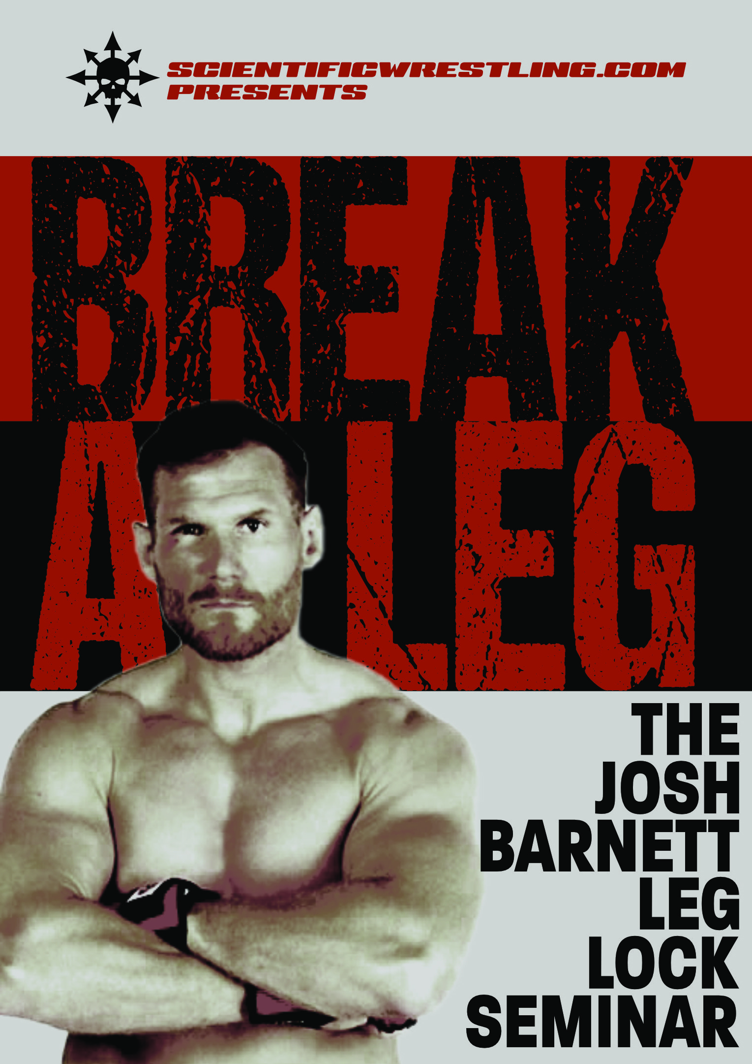 Break A Leg: The Josh Barnett Leglock Seminar
